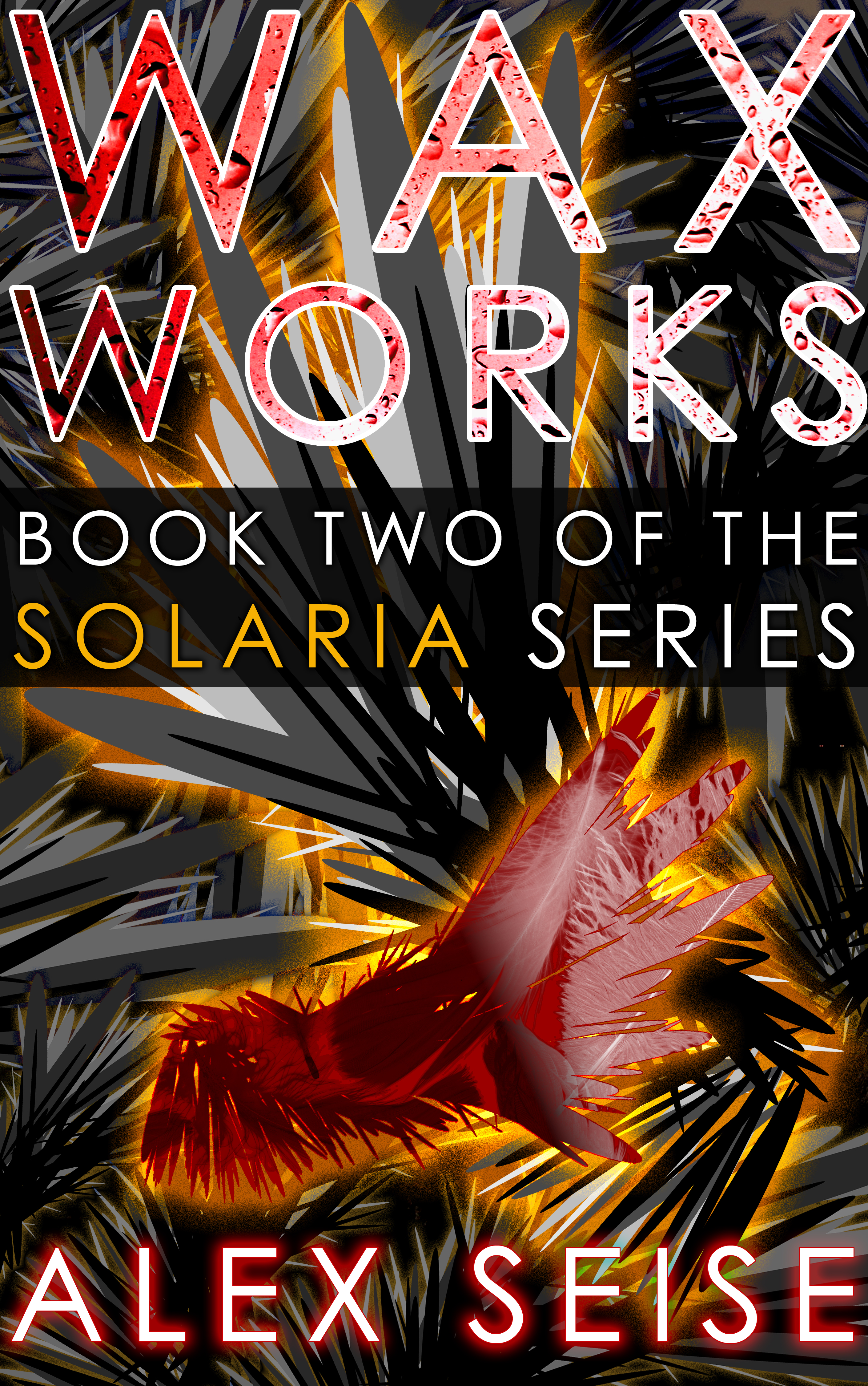 Introducing WAX WORKS: Book Two of the Solaria Series!